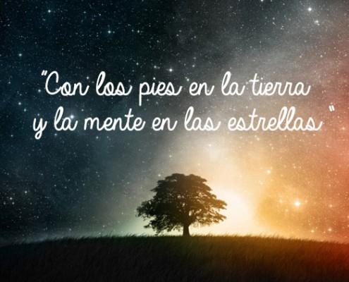 Con los pies en la tierra y la mente en las estrellas